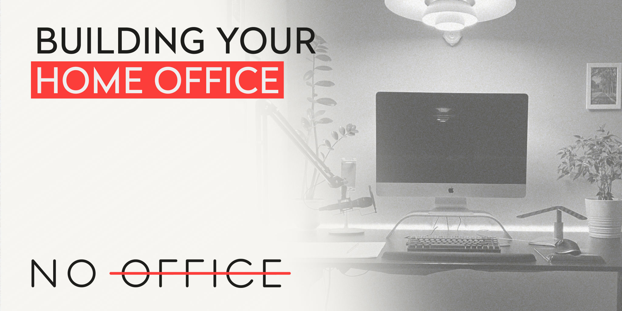 Building your home office - The No Office Podcast - remote work and dispersed team management