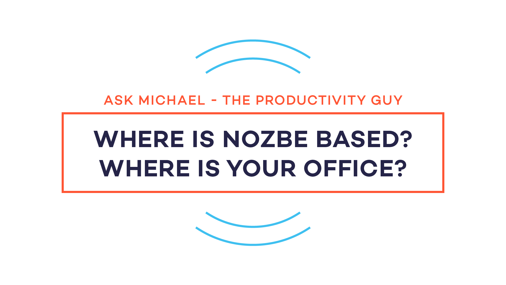 Where is Nozbe based? Where is your office?