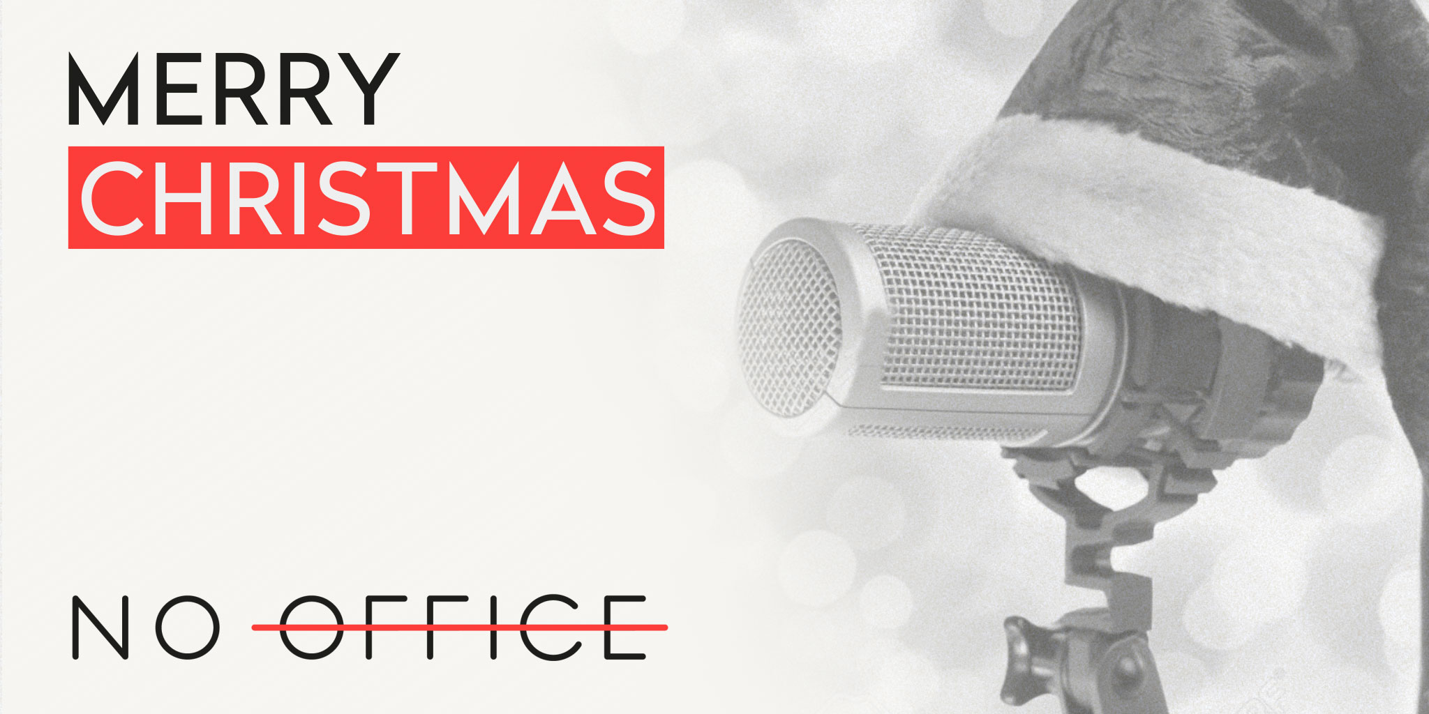 Merry Christmas - The No Office Podcast - working from home and remote team management