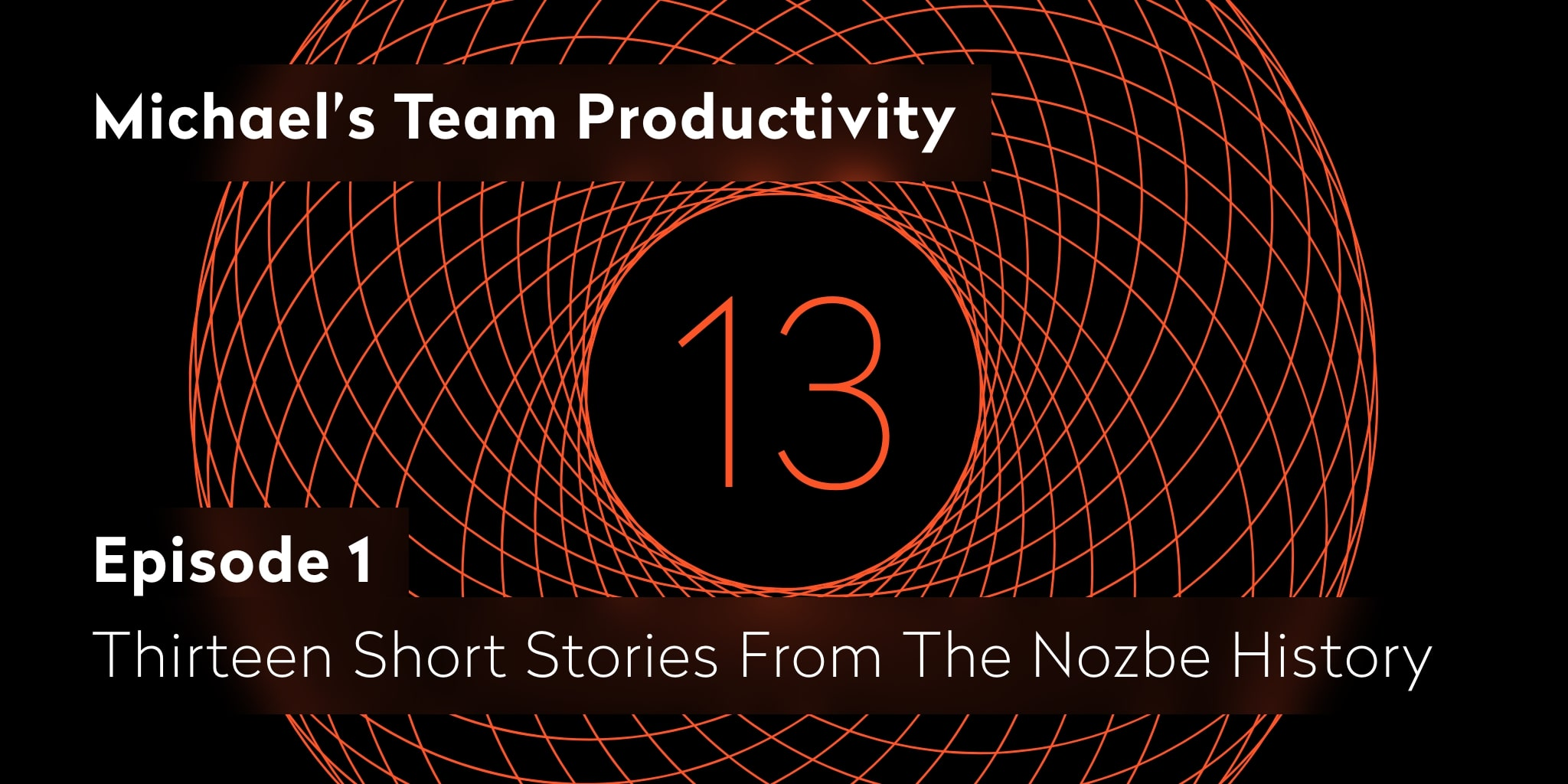 13 stories for Nozbe's 13th birthday