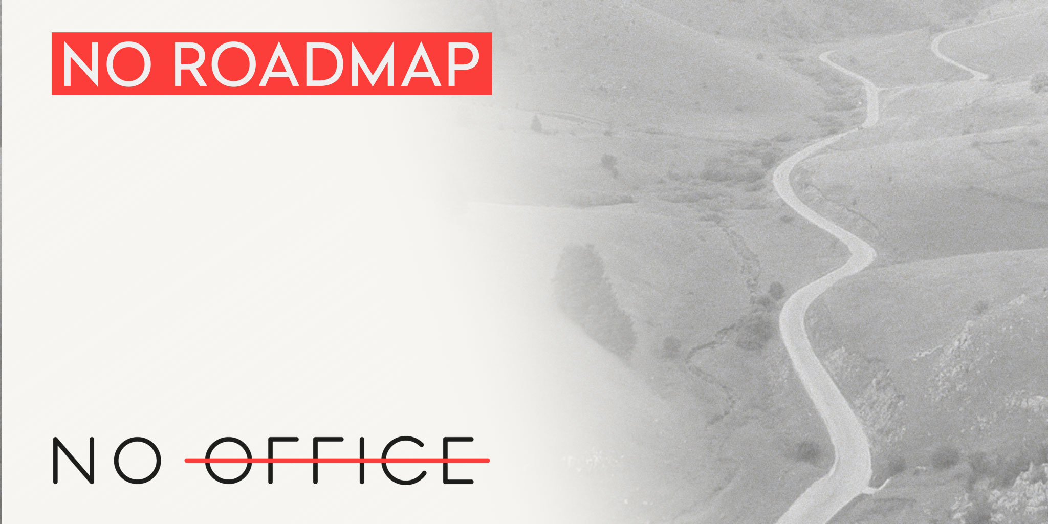 No Roadmap - The No Office Podcast - remote work and dispersed team management