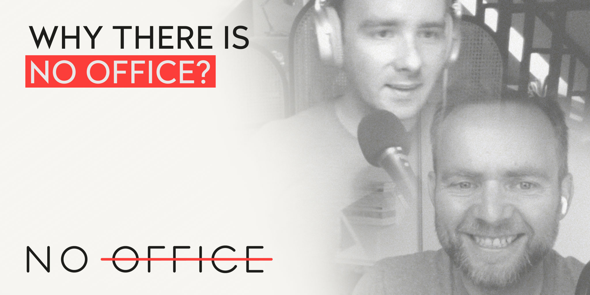 The No Office Podcast - Behind the Scenes of Remote Work